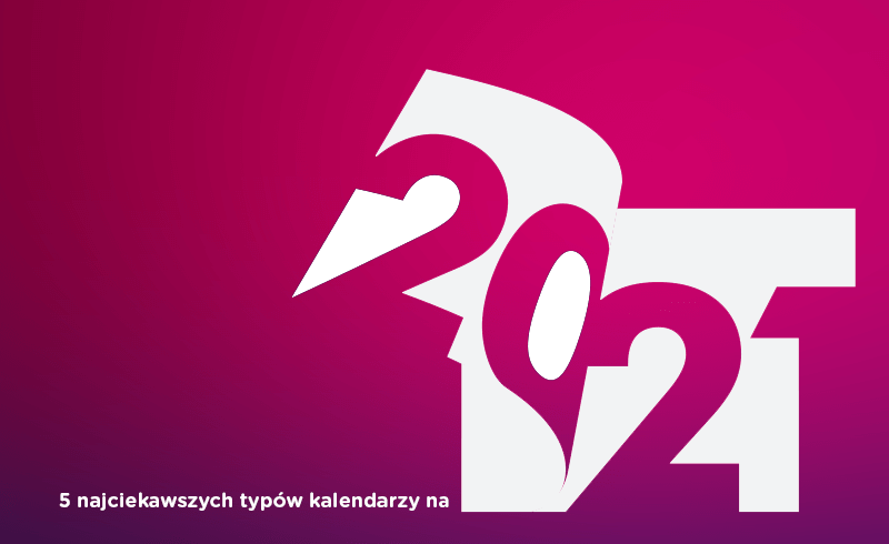 5 najciekawszych typów kalendarzy na 2021 rok